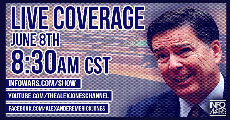 Live Now: Infowars Coverage of Comey Testimony