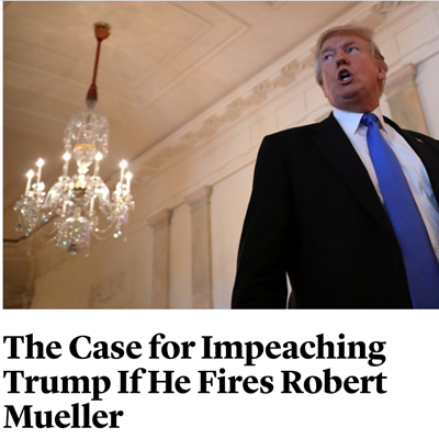 Globalist Mag Calls For Trump's Impeachment If He Fires Mueller