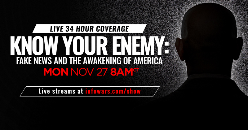 Tune In For LIVE 34-Hour Broadcast Starting Monday, Nov. 27 - Infowars.com/Show