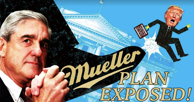 EXCLUSIVE: Mueller Plan To Remove Trump From Office Leaked