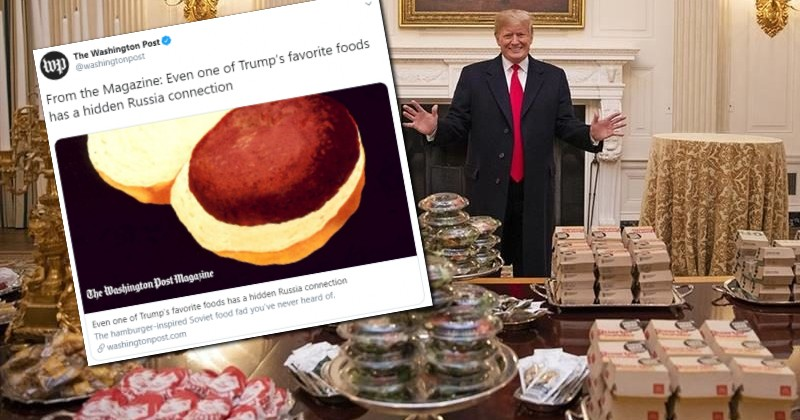 "Washington Post Says Trump's Favorite Food (Hamburger) Has a ""Russia Connection"""