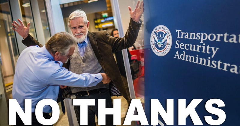 TSA Attacks Man for Opting to NOT Fly Instead of Body Search