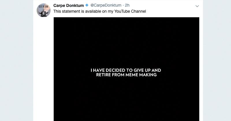 CarpeDonktum Gives Up, Retires From Meme Making?