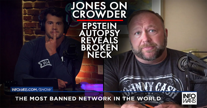 Alex Jones & Steven Crowder: Epstein Autopsy Reveals Broken Neck