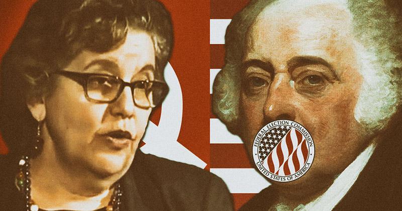 FEC Chairwoman Attacks The First Amendment