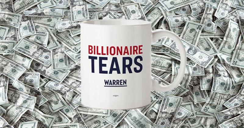 """Elizabeth Warren Sells """"Billionaire Tears"""" Mugs On Site Owned By Billionaire"""