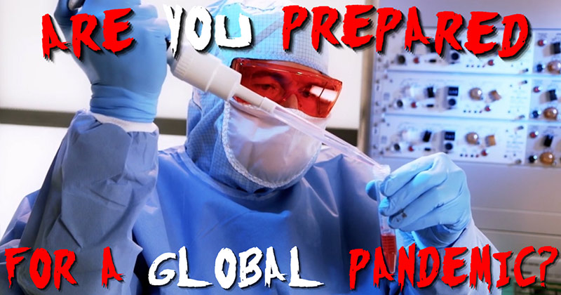 Are You Prepared For A Global Pandemic?