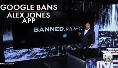 Google Bans Alex Jones App For Exposing Dems Blocking Coronavirus Treatments