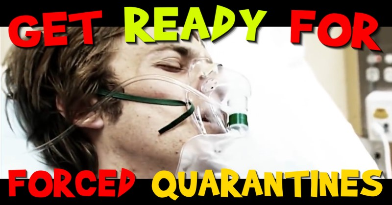 Get Ready! Forced Quarantines Are Next