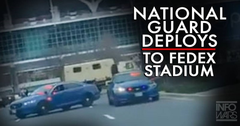 BREAKING! National Guard Deploys To FedExField In Maryland