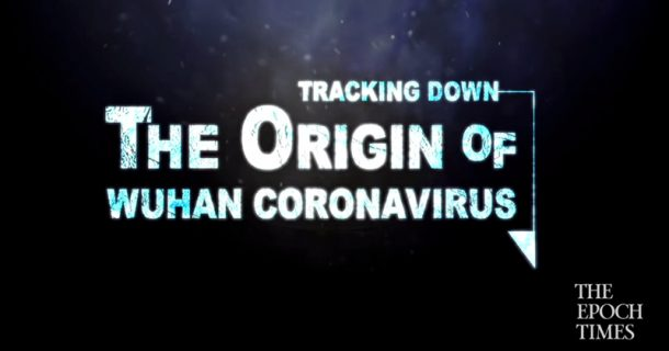 Must-See Documentary Tracks Down Origin of Wuhan Coronavirus