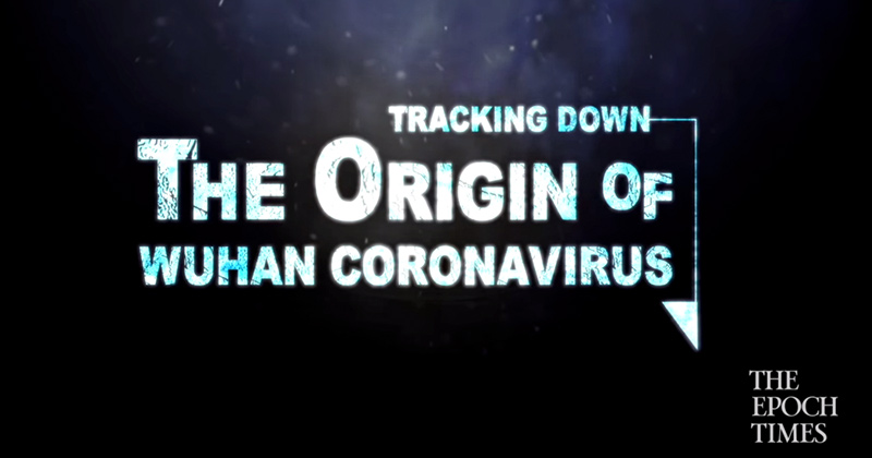 Must-See Documentary Tracks Down Origin of Wuhan Coronavirus