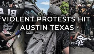 Must Watch: Violent Protests Hit Austin, TX