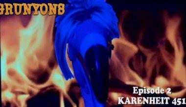 KARENHEIT 451 : Grunyons Episode 2