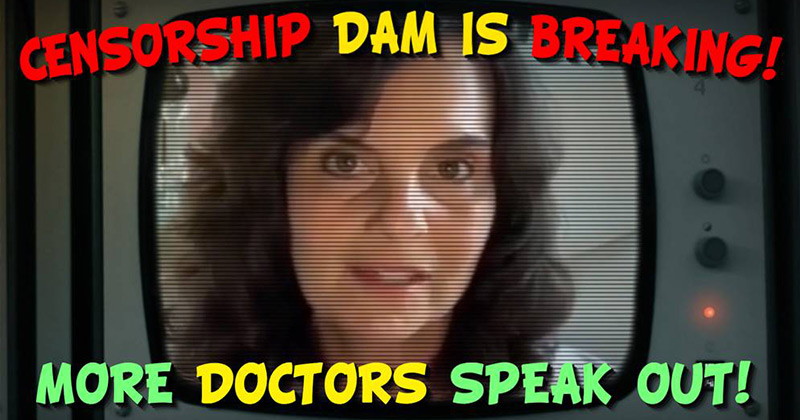 The Censorship Dam Is Breaking! More Doctors Speak Out