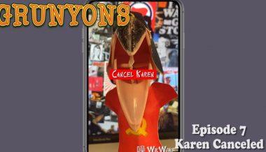 Karen Canceled: Grunyons Episode 7