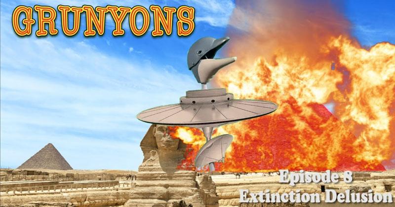 Extinction Delusion: Grunyons Season 1 Finale