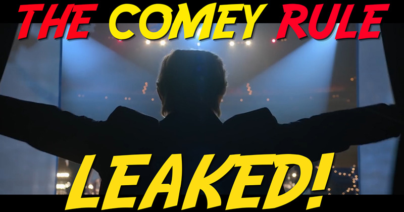 The Comey Rule: LEAKED!